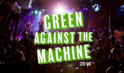 Green Agaist the Machine Fundraiser